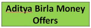 Aditya Birla Money Offers