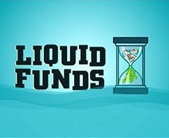 Liquid funds