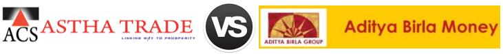 Astha Trade vs Aditya Birla Money