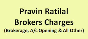 Pravin Ratilal Brokers Charges