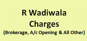 R Wadiwala Securities Charges