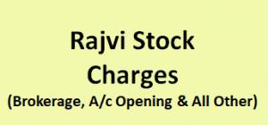 Rajvi Stock Charges