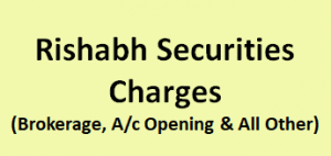 Rishabh Securities Charges
