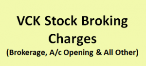 VCK Stock Broking Charges