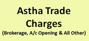 Astha Trade Charges