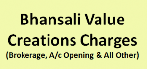 Bhansali Value Creations Charges