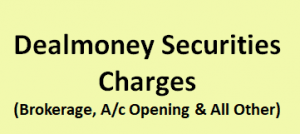 Dealmoney Securities Charges