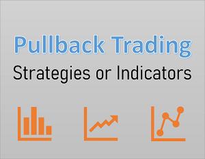 Pullback Trading Strategies or Pullback Indicators