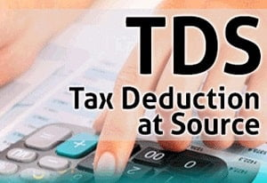 TDS or Tax Deduction at Source