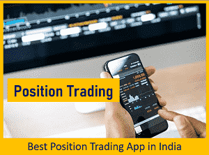 Best Position Trading App in India - Top 10 Position Trading Apps