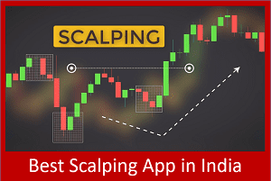 Best Scalping App in India - List of Top 10 Scalping Apps