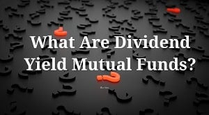 Dividend Yield Mutual Funds