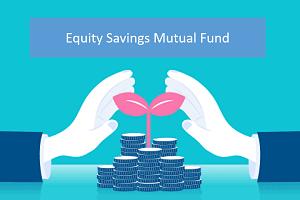 Equity Savings Mutual Fund