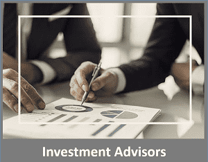 Investment Advisors or Investment Consultants